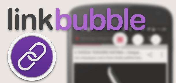 Link Bubble :为 App 而生的浏览器