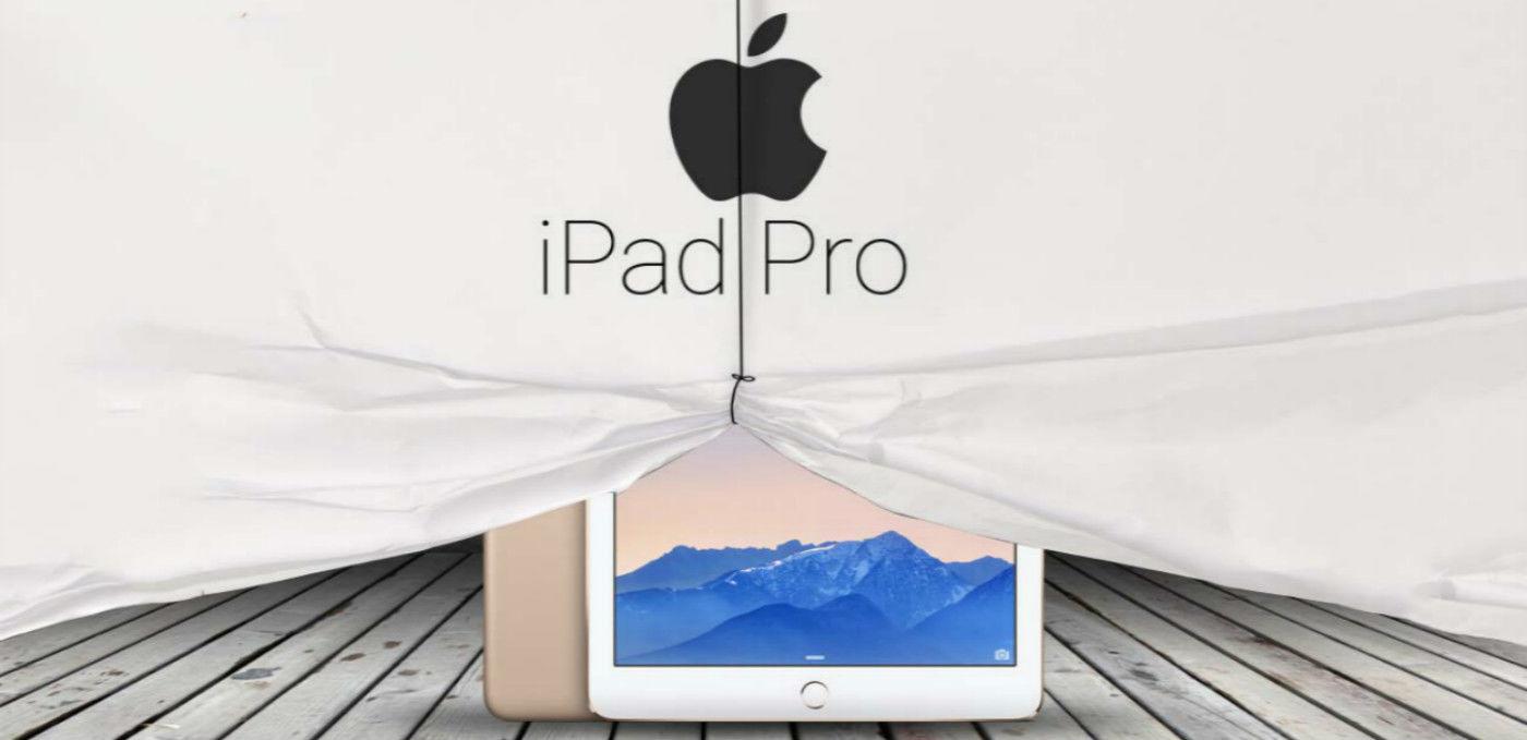 你想知道的关于iPad Pro的一切消息都在这里
