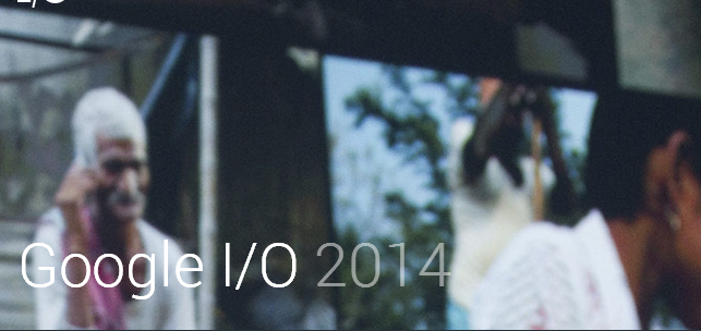 【I/O 2014】Google I/O大会不得不看的十大亮点